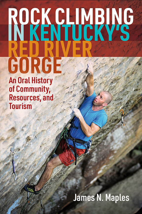 Rock Climbing in Kentucky's Red River Gorge cover, image of a male climber on the cliff face in the gorge